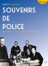 Ernest Raynaud - Souvenirs de Police - Mémoires d'un commissaire parisien.