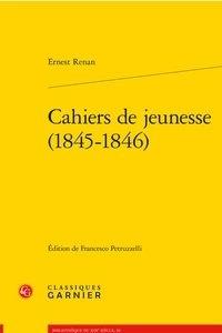 Ernest Renan - Cahiers de jeunesse (1845-1846).