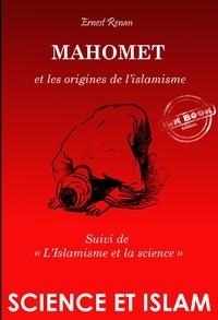 Ernest Renan - Mahomet et les origines de l'islamisme, suivi de L'Islamisme et la science (édition intégrale, revue et corrigée)..
