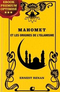Ernest Renan - Mahomet et les origines de l'islamisme.
