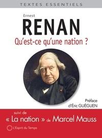 """Ernest Renan et Marcel Maus - Qu'est-ce qu'une nation ? - Suivi de """"La nation"""" de Marcel Mauss."""
