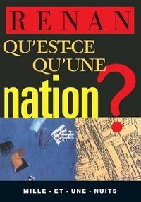 Ernest Renan - Qu'est-ce qu'une nation ?.