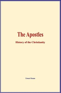 Ernest Renan - The Apostles - History of the Christianity.