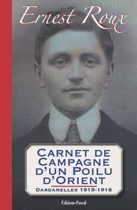 Ernest Roux - Carnet de campagne d'un poilu d'Orient - Dardanelles 1915-1916.
