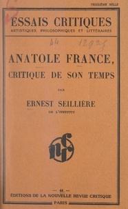 Ernest Seillière - Anatole France, critique de son temps.