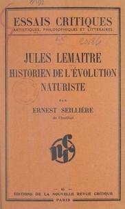 Ernest Seillière - Jules Lemaître, historien de l'évolution naturaliste.