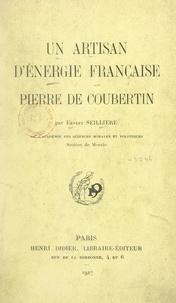 Ernest Seillière - Un artisan d'énergie française : Pierre de Coubertin.
