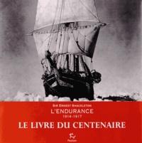 Ernest Shackleton - L'Endurance 1914-1917.