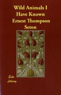Ernest Thompson - Wild Animals I Have Known.