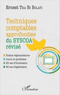 Ernest Tra Bi Bolati - Techniques comptables approfondies du SYSCOA révisé.