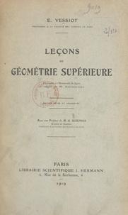 Ernest Vessiot et Émile Anzemberger - Leçons de géométrie supérieure - Professées à l'Université de Lyon et rédigées par M. Anzemberger.