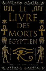 Ernest-Wallis Budge - Le livre des morts égyptien.