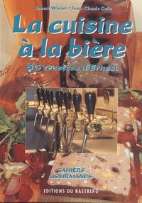La cuisine à la bière. 56 recettes d'Ernest - Ernest Wieser |