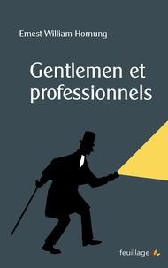 Ernest William Hornung - Gentlemen et professionnels.