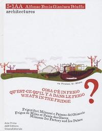 Ernesta Caviola - Qu'est-ce qu'il y a dans le frigo ? 5+1AA - Frigos de Milan et Palais des glaces, édition français-anglais-italien.