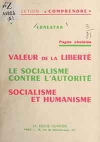 Ernestan et Hem Day - Pages choisies. Valeur de la liberté. Le socialisme contre l'autorité. Socialisme et humanisme.