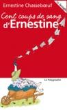 Ernestine Chasseboeuf - Cent coups de sang d'Ernestine.