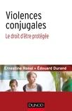 Ernestine Ronai et Edouard Durand - Violences conjugales - Le droit d'être protégée.