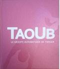 Ernesto Angiolini et Stefano Berca - Taoub - Le groupe acrobatique de Tanger.