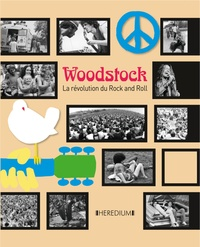 Ernesto Assante - Woodstock - La révolution du Rock and Roll.