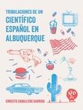 Ernesto Caballero Garrido - Tribulaciones de un científico español en Albuquerque - Ensayo humorístico.