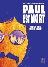 Ernesto Carbonetti et Paolo Baron - Paul est mort - Quand les Beatles ont perdu McCartney.