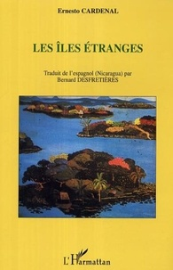 Ernesto Cardenal - Les îles étranges - Mémoires (2e partie).