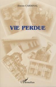 Ernesto Cardenal - Vie perdue - Mémoires (1re partie).
