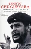 Ernesto Che Guevara - Combats d'un révolutionnaire - Journaux de voyage et autres textes.
