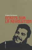Ernesto Che Guevara - Ecrits sur la révolution - Anthologie.