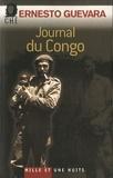 Ernesto Che Guevara - Journal du Congo - Souvenirs de la guerre révolutionnaire.