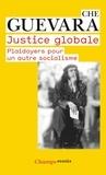 Ernesto Che Guevara - Justice globale - Plaidoyers pour un autre socialisme.