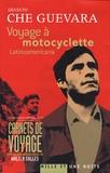 Ernesto Che Guevara - Voyage à motocyclette - Latinoamericana.