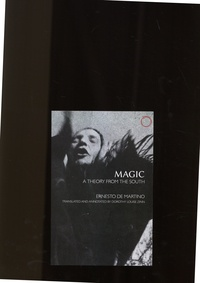 Ernesto de Martino - Magic - A Theory from the South.