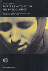 Ernesto de Martino - Morte e pianto rituale nel mondo antico - Dal lamento funebre antico al pianto di Maria.