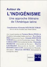 Ernesto Mächler Tobar - Autour de l'indigénisme - Une approche littéraire de l'Amérique latine.