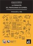 Ernesto Martin Peris et Jonathan Dykes - La formacion del profesorado de español - Innovacion y reto.