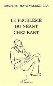 Ernesto Mayz Vallenilla - Le problème du néant chez Kant.