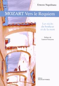 Ernesto Napolitano - Mozart vers le Requiem - Les récits du bonheur et de la mort.