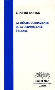 Ernesto Perini-Santos - La théorie ockhamienne de la connaissance évidente.