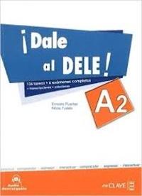 Ernesto Puertas et Nitzia Tudela - Dale al DELE! A2.