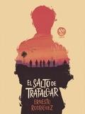 Ernesto Rodríguez - El salto de Trafalgar - Una novela tan humorística como conmovedora.