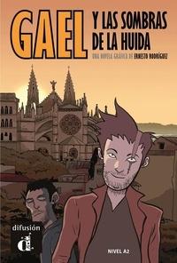 Ernesto Rodríguez - Gael y las sombras de la huida.