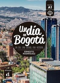 Ebooks téléchargement gratuit nederlands Un dia en Bogotá  - Un dia, una ciudad, una historia par Ernesto Rodriguez en francais CHM PDB PDF 9788417260712