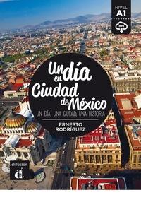 Ernesto Rodríguez - Un dia en ciudad de Mexico - Nivel A1.