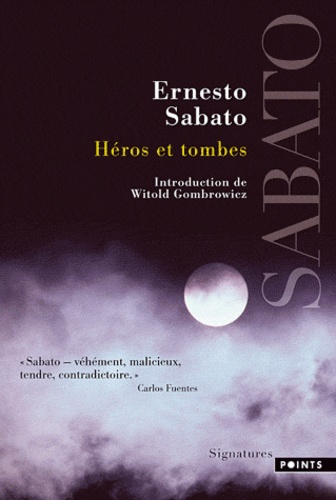 Ernesto Sabato - Héros et tombes.