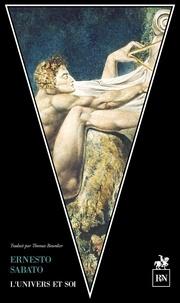 Ernesto Sabato - L'Univers et soi.