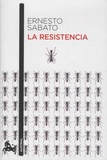Ernesto Sabato - La resistencia.