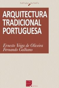 Ernesto Veiga de Oliveira et Fernando Galhano - Arquitectura tradicional portuguesa.