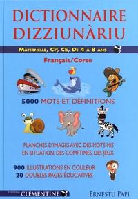 Ernestu Papi - Dictionnaire français-corse - Maternelle, CP, CE de 4 à 8 ans.